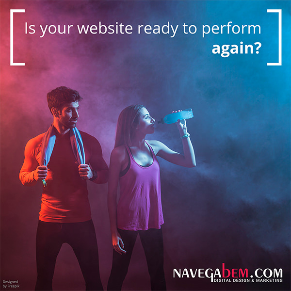 Is your website ready to perform again?
